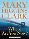 Mary Higgins Clark Where Are You Now Pa