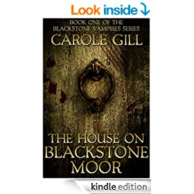 The House on Blackstone Moor (The Blackstone Vampires Book 1)