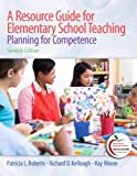 img - for A Resource Guide for Elementary School Teaching: Planning for Competence (with MyEducationLab) (7th Edition) book / textbook / text book