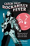 "Sheree Homer, ""Catch that Rockabilly Fever: Personal Stories of Life on the Road and in the Studio"" (McFarland, 2010)"