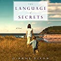 The Language of Secrets Audiobook by Dianne Dixon Narrated by Rebecca Lowman