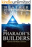 The Pharaoh's Builders: The Pharaoh's Land Series, Book One