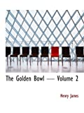 Image of The Golden Bowl  Volume 2