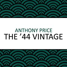 The '44 Vintage (       UNABRIDGED) by Anthony Price Narrated by Dominic Mafham