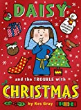 Kes Gray Daisy and the Trouble with Christmas (Daisy Fiction)
