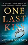 img - for One Last Kiss: The True Story of a Minister's Bodyguard, His Beautiful Mistress, and a Brutal Triple Homicide book / textbook / text book