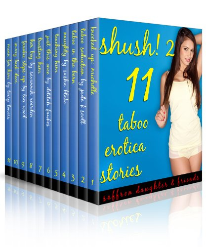 Saffron Daughter - Shush! 2 (11 Taboo Erotica Stories)