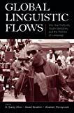 img - for Global Linguistic Flows: Hip Hop Cultures, Youth Identities, and the Politics of Language book / textbook / text book