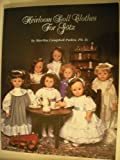 Martha C. Pullen Heirloom Doll Clothes for Gotz