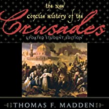 The New Concise History of the Crusades: Critical Issues in World and International History | Livre audio Auteur(s) : Thomas F. Madden Narrateur(s) : Claton Butcher