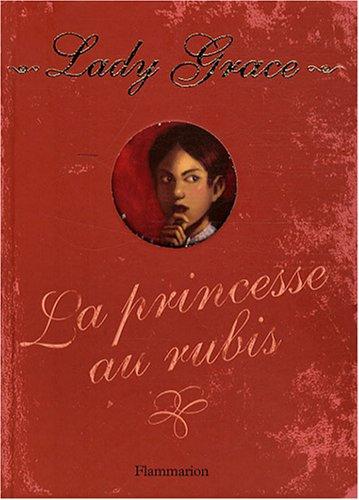 Lady Grace n° 5 La Princesse au rubis