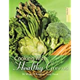 Cooking With Healthy Greens: 36 Ways to Prepare Tasty Food