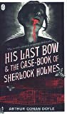 His Last Bow And The Case Book Of Sherlock Holmes