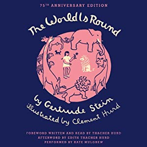 The World Is Round | [Gertrude Stein, Clement Hurd, Thacher Hurd]