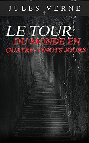 Jules Verne - Le Tour du monde en quatre-vingts jours (Illustrated) (French Edition)