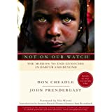 Not on Our Watch: The Mission to End Genocide in Darfur and Beyond ~ Don Cheadle