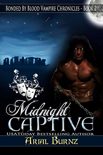 Book: Midnight Captive (Bonded By Blood Vampire Chronicles) by Arial Burnz
