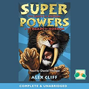 Super Powers: 'The Jaws of Doom' and 'The Heads of Horror' | [Alex Cliff]