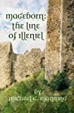 The Line of Illeniel (Mageborn, Book 2)
