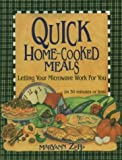img - for Quick Home Cooked Meals: Letting Your Microwave Work for You by Zepp, Maryann (1999) Paperback book / textbook / text book