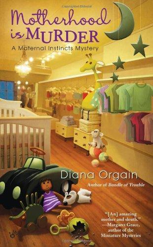 Motherhood Is Murder (A Maternal Instincts Mystery) front-961407