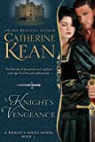 A Knights Vengeance (Knights Series Book 1)
