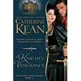 A Knight's Vengeance (Knight's Series Book 1) ~ Catherine Kean