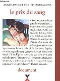 echange, troc Agnès Gaudin, Patrice Gaudin, Stéphane Gaudin, Marie-Thérèse Cuny - Le prix du sang