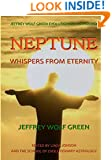 Jeffrey Wolf Green Evolutionary Astrology: Neptune:  Whispers From Eternity