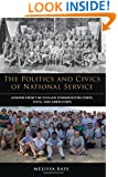 The Politics and Civics of National Service: Lessons from the Civilian Conservation Corps, VISTA, and AmeriCorps