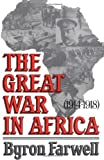 The Great War in Africa: 1914-1918 (0393305643) by Farwell, Byron