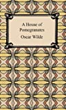 A House of Pomegranates (1420927353) by Wilde, Oscar