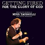 Getting Fire for the Glory of God | Mike Yaconelli