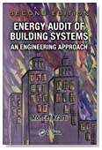 Energy Audit of Building Systems: An Engineering Approach, Second Edition (Mechanical and Aerospace Engineering Series)