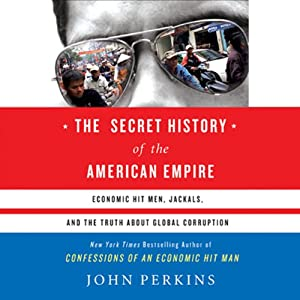 The Secret History of the American Empire | [John Perkins]