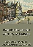 Das Geheimnis der alten Mamsell: Vollst�ndige Ausgabe