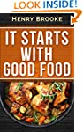 It Starts With Good Food Cookbook: Wh...