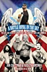 A Battle Royal in the Sky: The Life a...