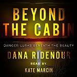 Beyond the Cabin | Dana Ridenour