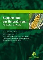Supplemente zur Tierernährung: Für Studium und Praxis