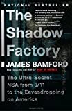 Book cover for The Shadow Factory: The NSA from 9/11 to the Eavesdropping on America