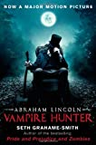 Seth Grahame-Smith Abraham Lincoln Vampire Hunter (Film Tie-In)