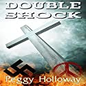 Double Shock Audiobook by Peggy Holloway Narrated by Rob Shamblin
