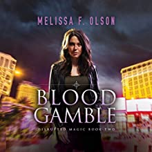 Blood Gamble: Disrupted Magic, Book 2 Audiobook by Melissa F. Olson Narrated by Amy McFadden