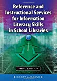 Reference and Instructional Services for Information Literacy Skills in School Libraries
