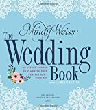 img - for The Wedding Book: An Expert's Guide to Planning Your Perfect Day--Your Way book / textbook / text book