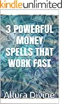 3 POWERFUL MONEY SPELLS THAT WORK FAST