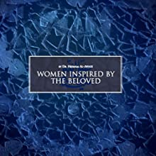Women Inspired by the Beloved (Peace be Upon Him) (       UNABRIDGED) by Dr. Hesham Al-Awadi
