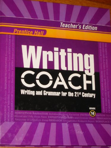 Prentice Hall Writing Coach: Writing and Grammar for the 21st Century; Grade 10 (Teacher's Edition)