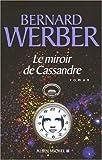 Le miroir de Cassandre par Werber